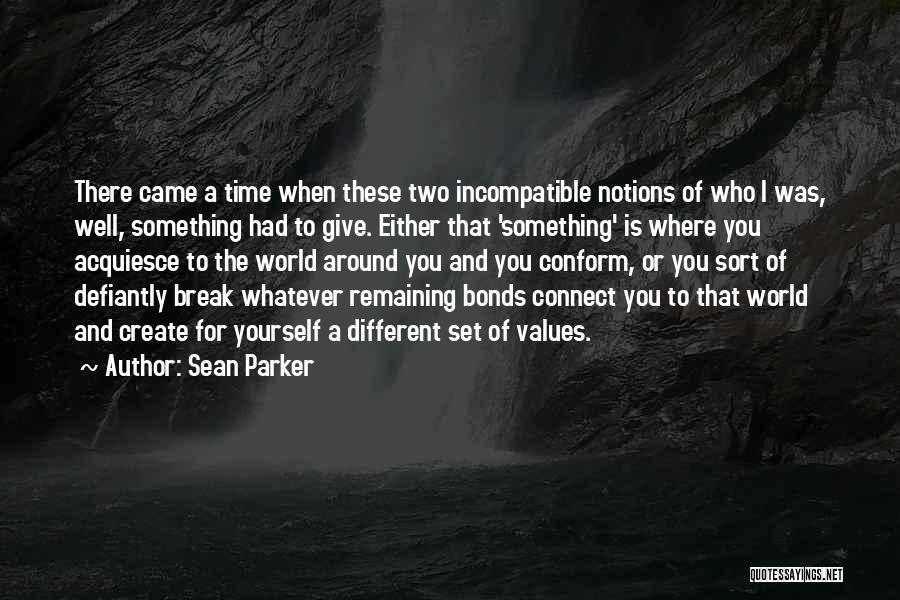 I'd Give You The World Quotes By Sean Parker