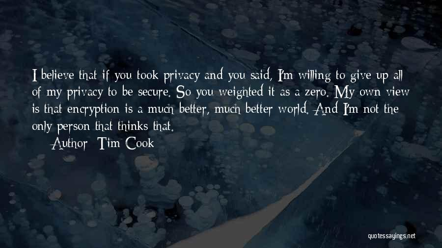 I'd Give You The World Quotes By Tim Cook