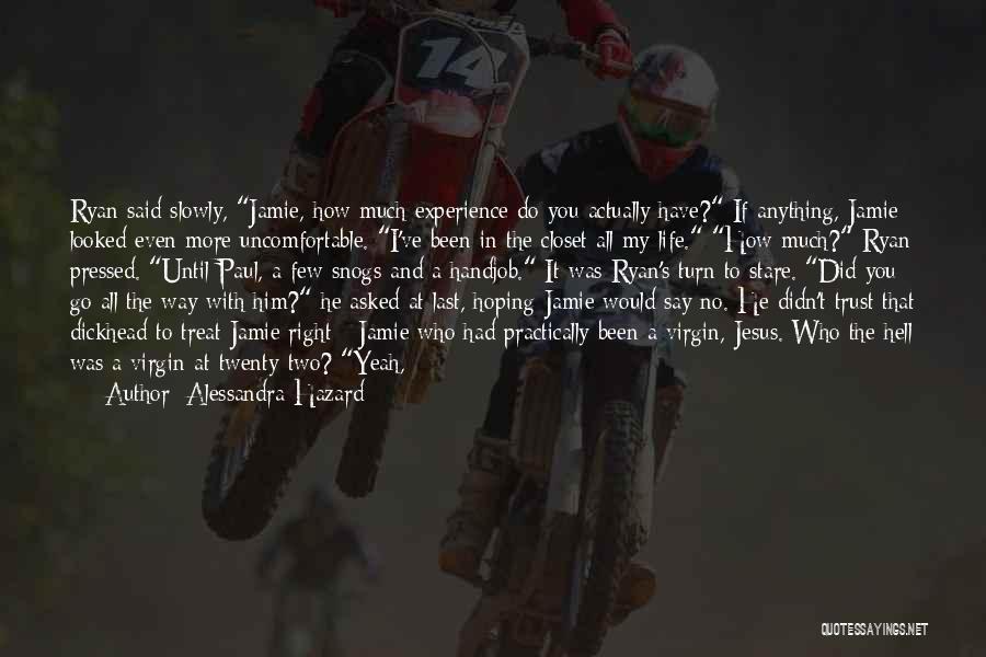 I'd Treat You Right Quotes By Alessandra Hazard