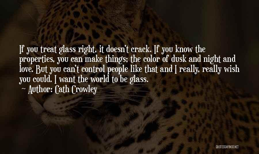 I'd Treat You Right Quotes By Cath Crowley