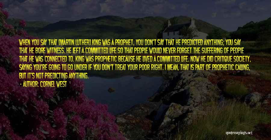 I'd Treat You Right Quotes By Cornel West
