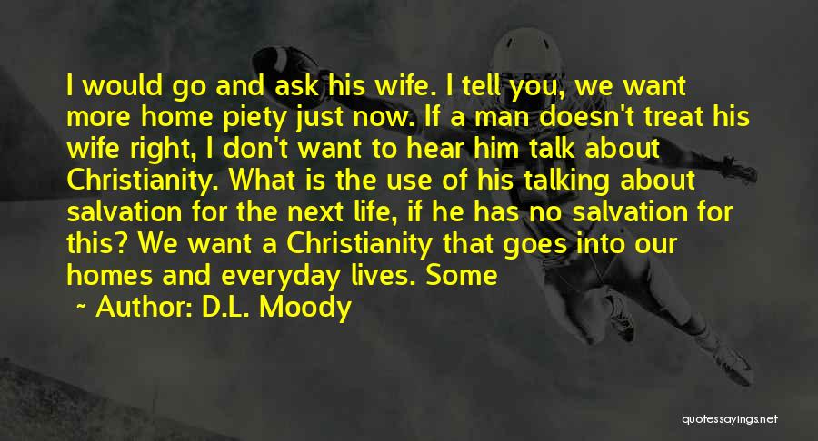 I'd Treat You Right Quotes By D.L. Moody