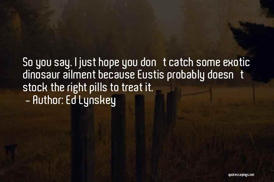 I'd Treat You Right Quotes By Ed Lynskey