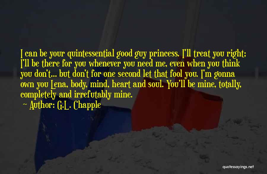 I'd Treat You Right Quotes By G.L. Chapple