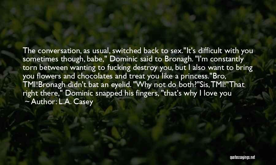 I'd Treat You Right Quotes By L.A. Casey