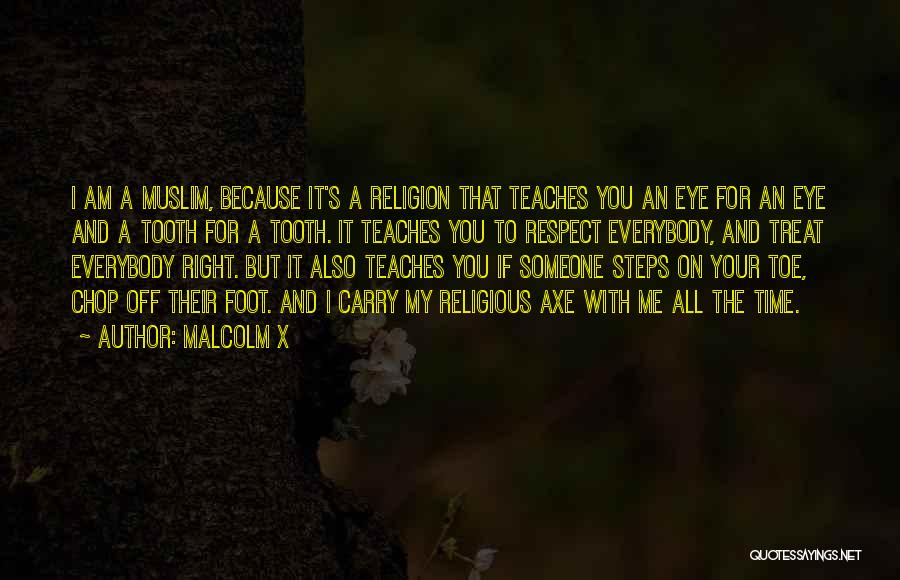 I'd Treat You Right Quotes By Malcolm X