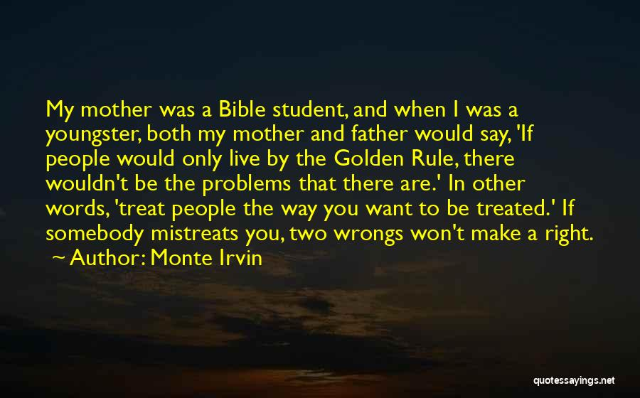 I'd Treat You Right Quotes By Monte Irvin