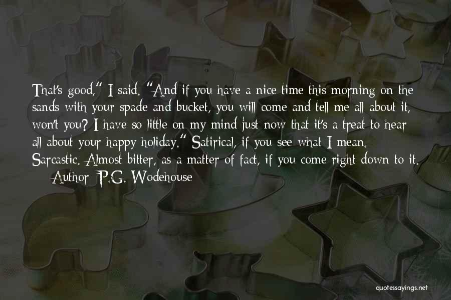 I'd Treat You Right Quotes By P.G. Wodehouse