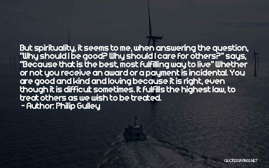 I'd Treat You Right Quotes By Philip Gulley