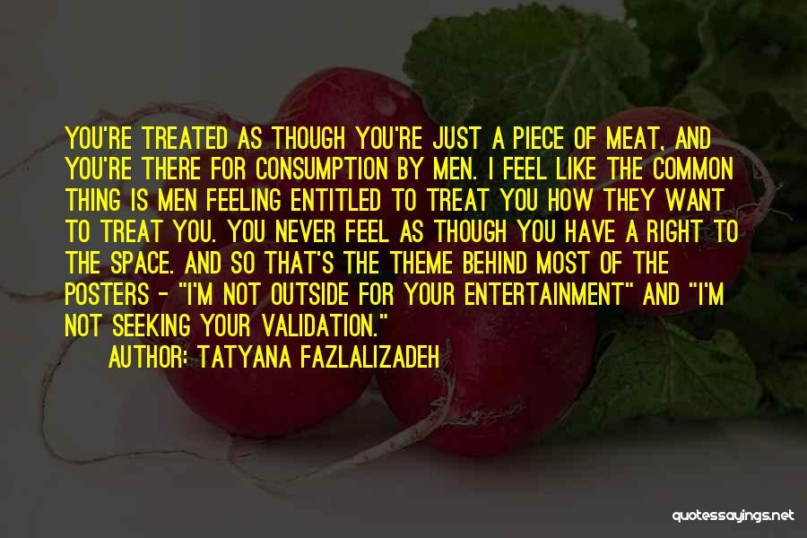 I'd Treat You Right Quotes By Tatyana Fazlalizadeh