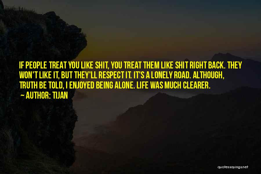 I'd Treat You Right Quotes By Tijan