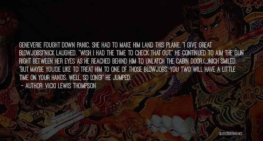 I'd Treat You Right Quotes By Vicki Lewis Thompson