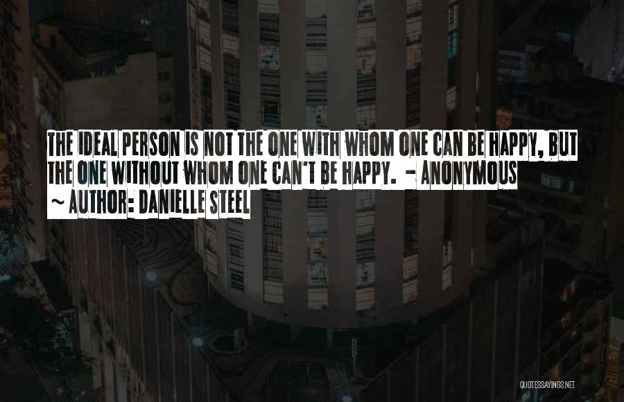 Ideal Person Quotes By Danielle Steel