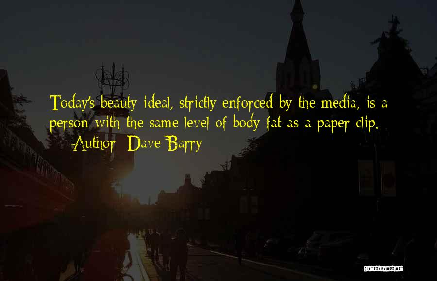 Ideal Person Quotes By Dave Barry