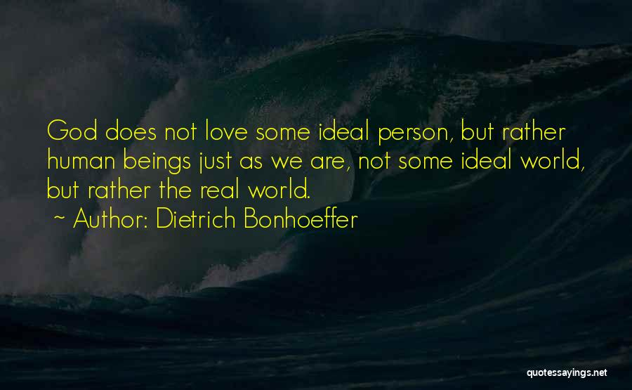 Ideal Person Quotes By Dietrich Bonhoeffer