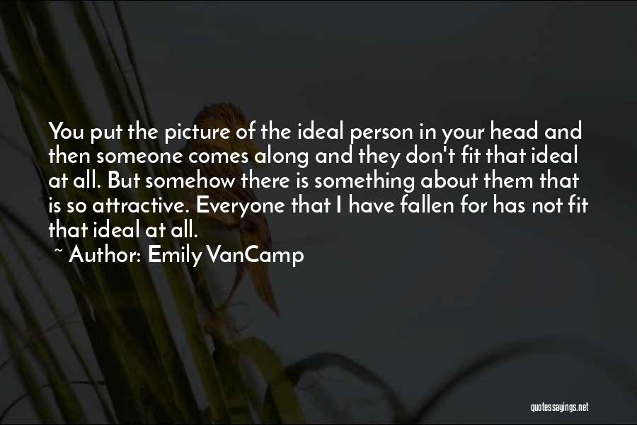 Ideal Person Quotes By Emily VanCamp