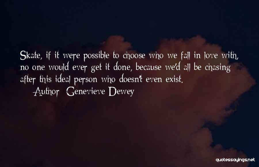 Ideal Person Quotes By Genevieve Dewey