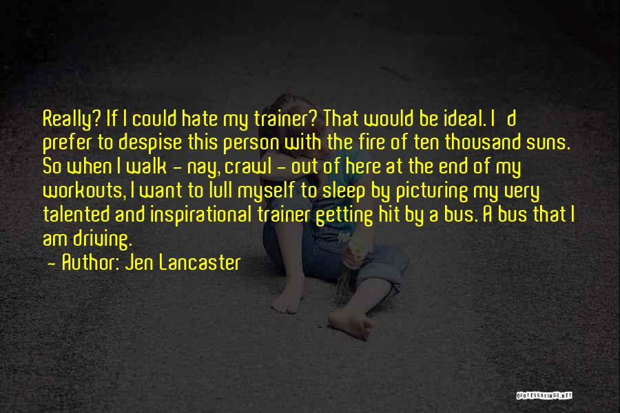 Ideal Person Quotes By Jen Lancaster
