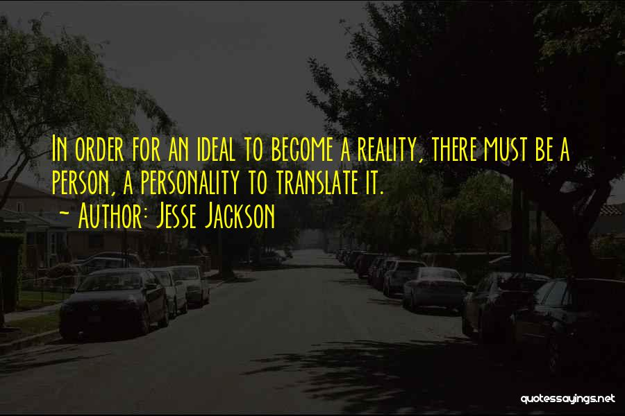 Ideal Person Quotes By Jesse Jackson