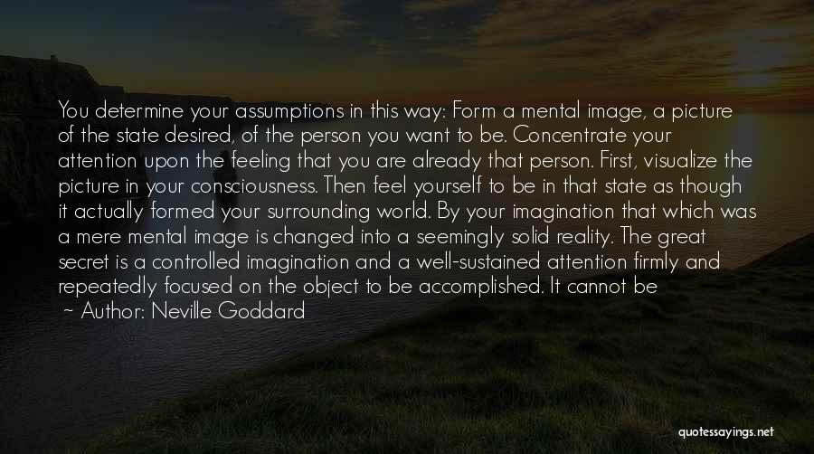 Ideal Person Quotes By Neville Goddard