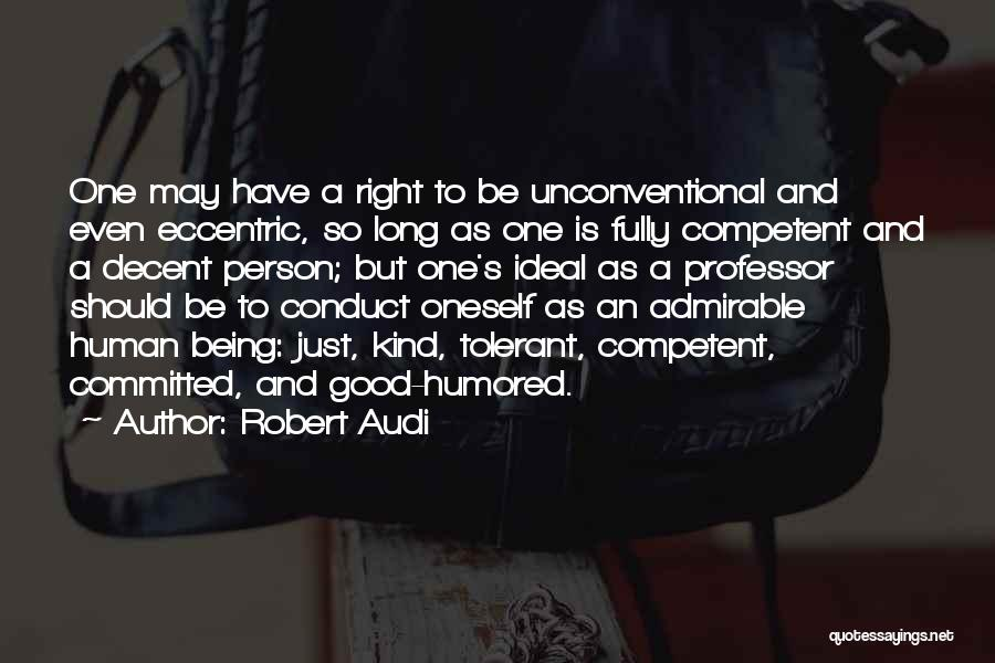 Ideal Person Quotes By Robert Audi