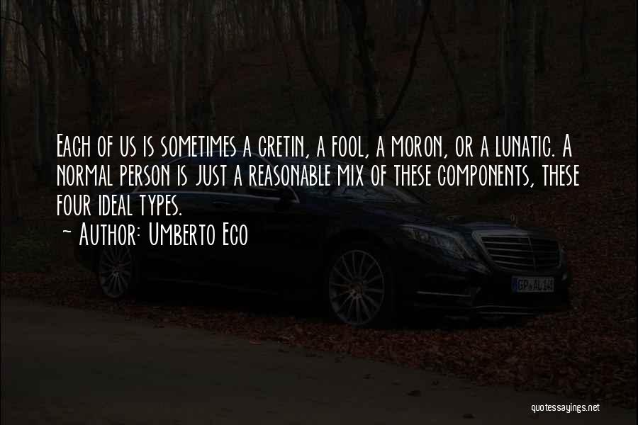 Ideal Person Quotes By Umberto Eco