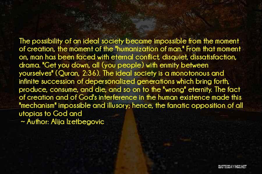 Ideal Society Quotes By Alija Izetbegovic
