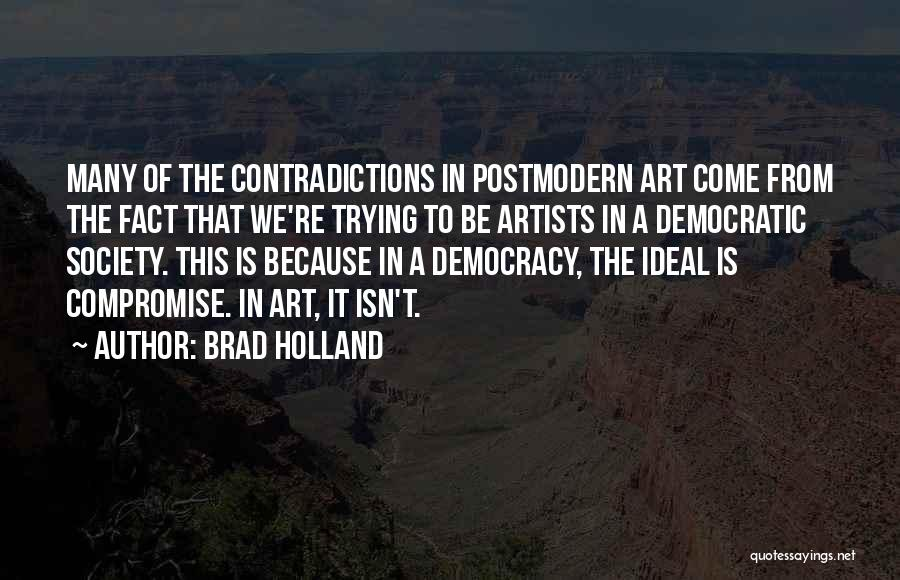 Ideal Society Quotes By Brad Holland