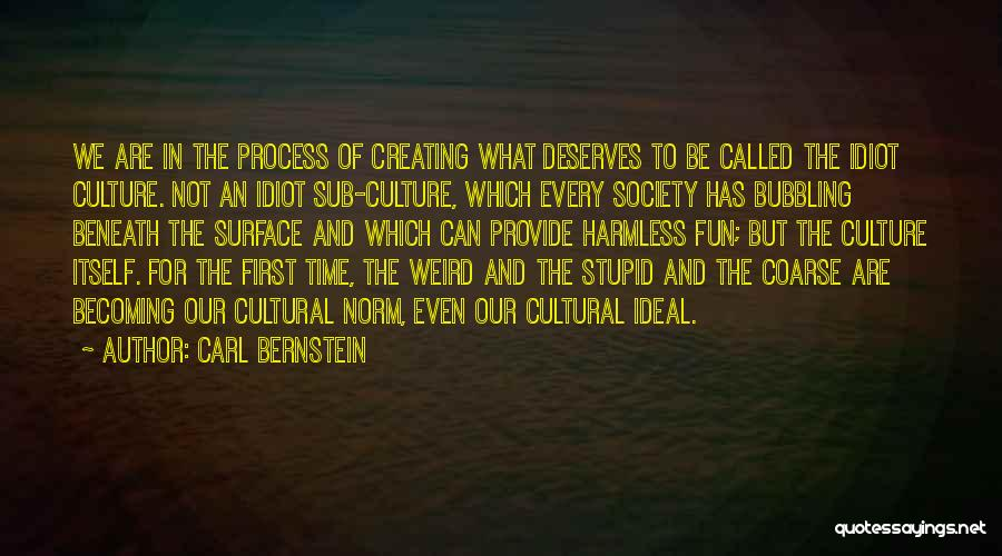 Ideal Society Quotes By Carl Bernstein