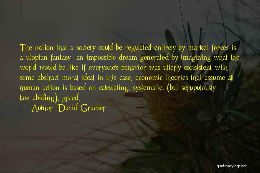 Ideal Society Quotes By David Graeber