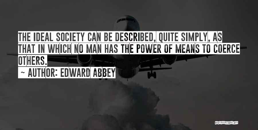 Ideal Society Quotes By Edward Abbey