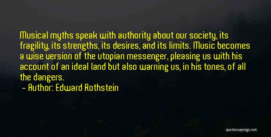 Ideal Society Quotes By Edward Rothstein