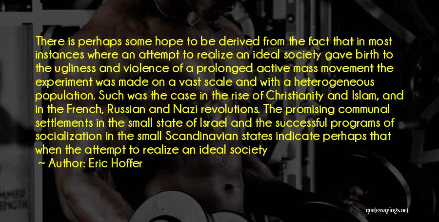Ideal Society Quotes By Eric Hoffer