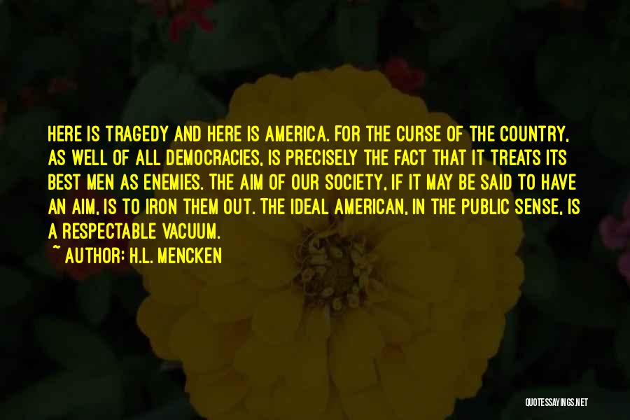 Ideal Society Quotes By H.L. Mencken
