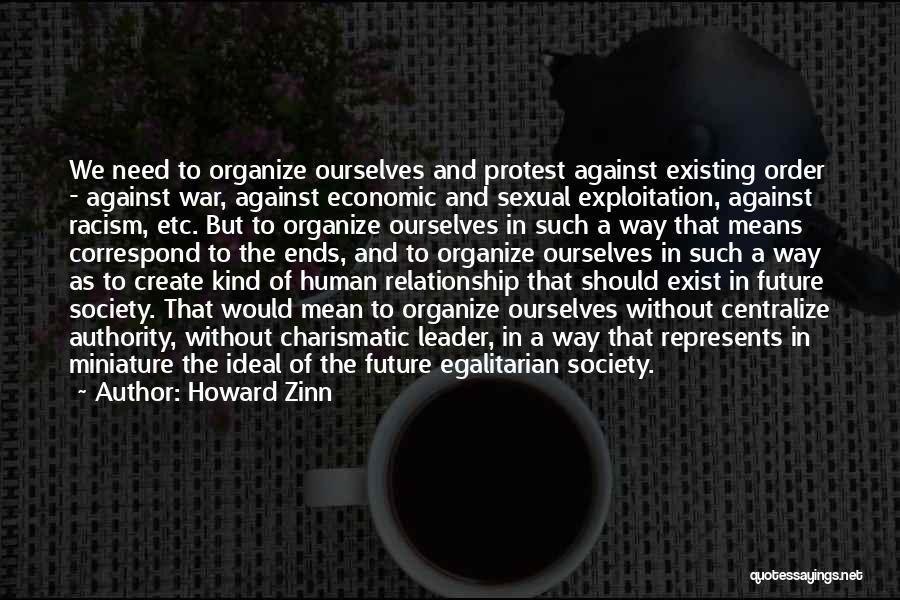 Ideal Society Quotes By Howard Zinn