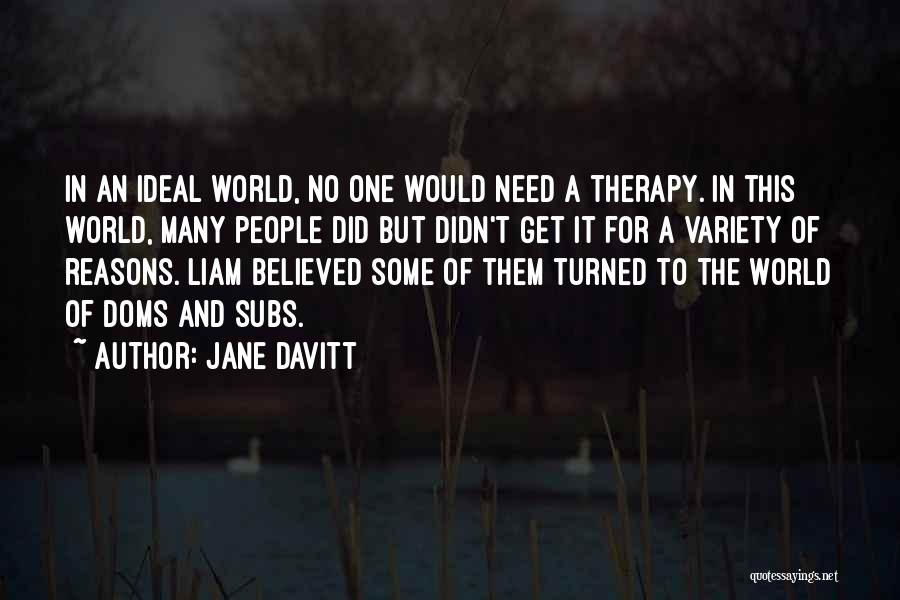 Ideal Society Quotes By Jane Davitt