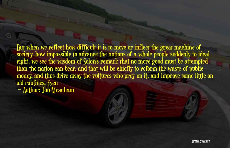 Ideal Society Quotes By Jon Meacham