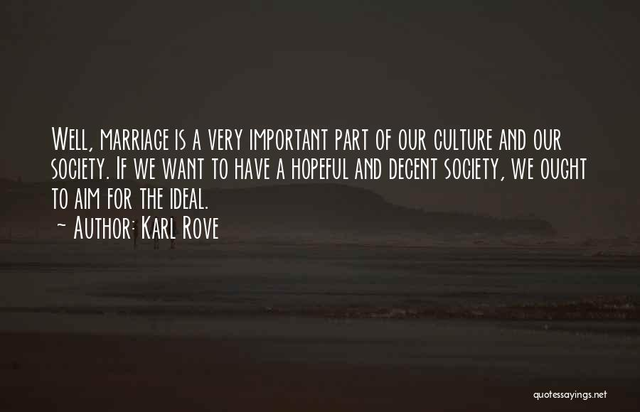 Ideal Society Quotes By Karl Rove