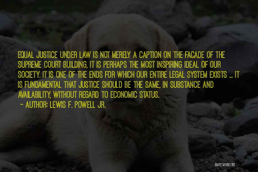 Ideal Society Quotes By Lewis F. Powell Jr.