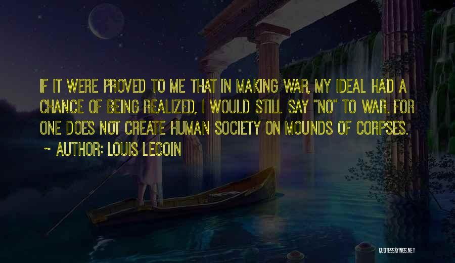 Ideal Society Quotes By Louis Lecoin