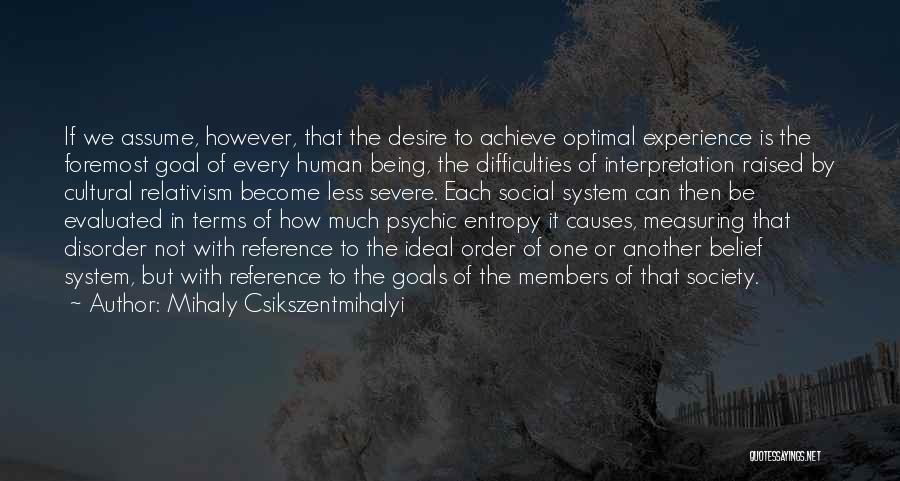 Ideal Society Quotes By Mihaly Csikszentmihalyi