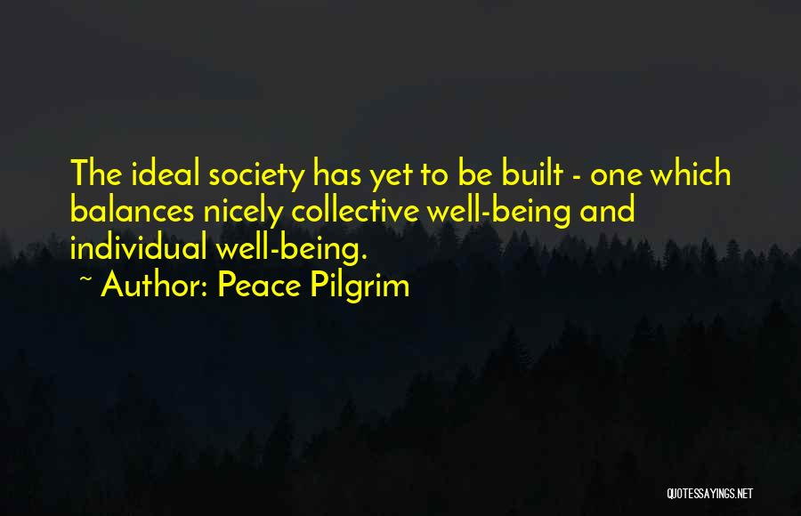 Ideal Society Quotes By Peace Pilgrim