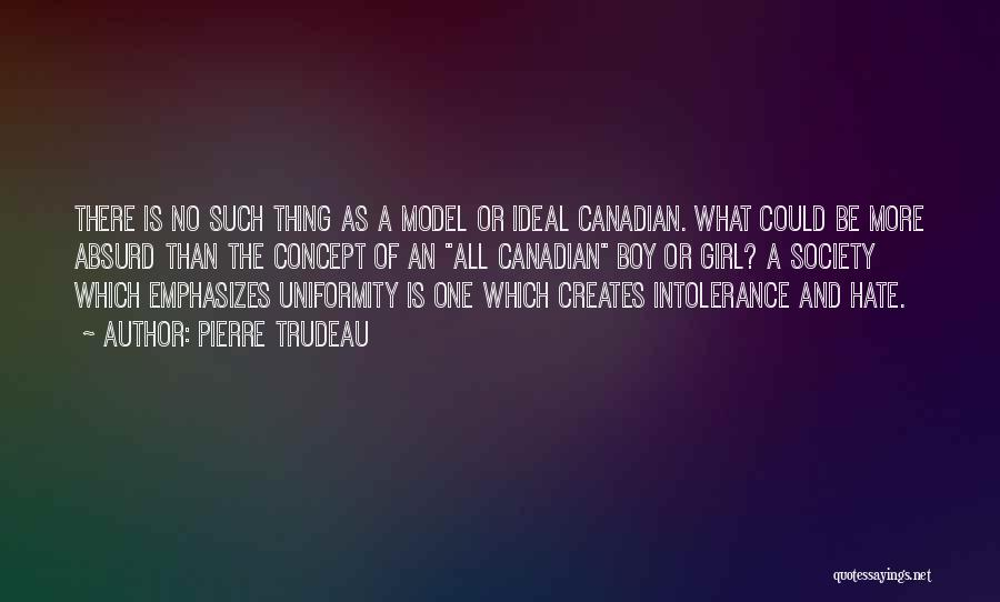 Ideal Society Quotes By Pierre Trudeau