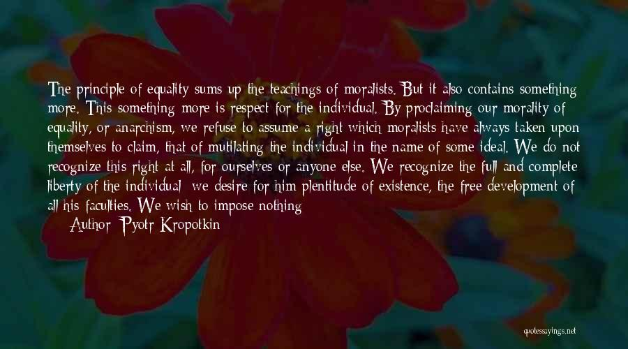 Ideal Society Quotes By Pyotr Kropotkin