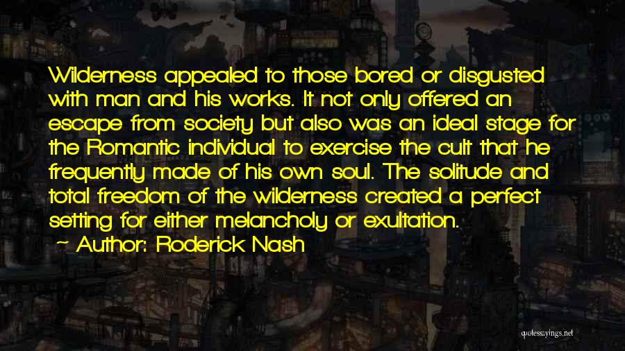 Ideal Society Quotes By Roderick Nash