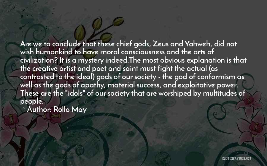 Ideal Society Quotes By Rollo May