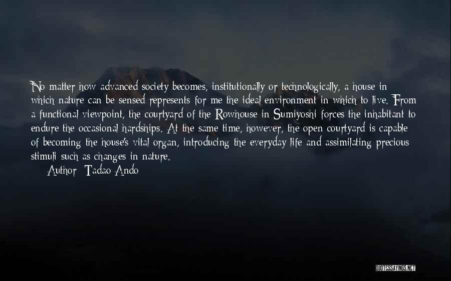 Ideal Society Quotes By Tadao Ando