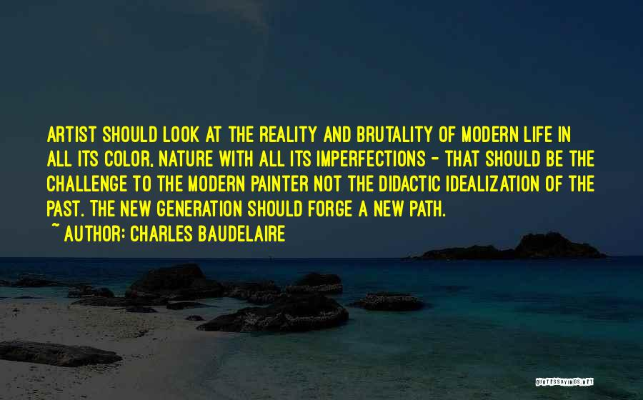 Idealization Quotes By Charles Baudelaire