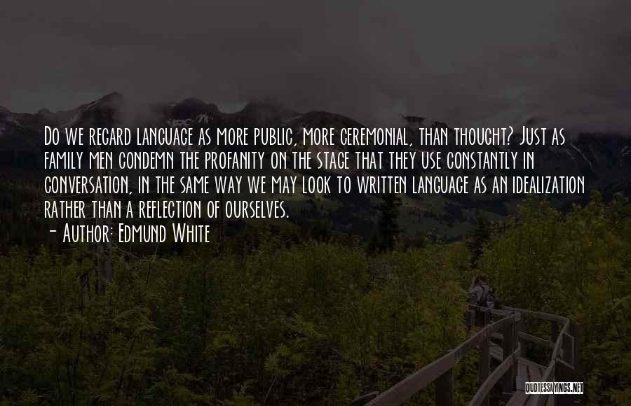 Idealization Quotes By Edmund White