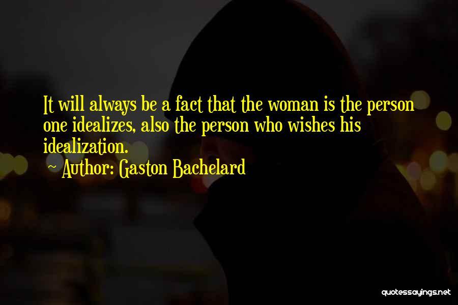 Idealization Quotes By Gaston Bachelard